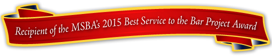 Recipient of the MSBA's 2015 Best Service to the Bar Project Award